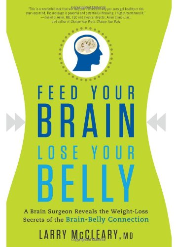 Photo of Feed Your Brain, Lose Your Belly by Larry McCleary, MD Review