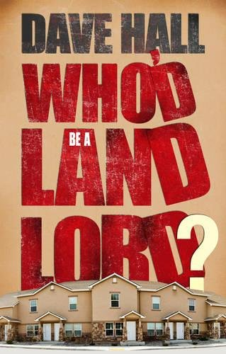 Photo of Who'd Be A Landlord by Dave Hall Review