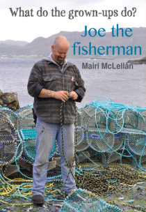Photo of What do the grown-ups do? Joe the Fisherman by Mairi McLellan Review
