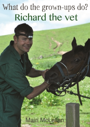 Photo of What do the grown-ups do? Richard the Vet by Mairi McLellan Review