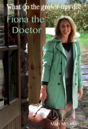 Photo of What do the grown-ups do? Fiona the Doctor by Mairi McLellan Review