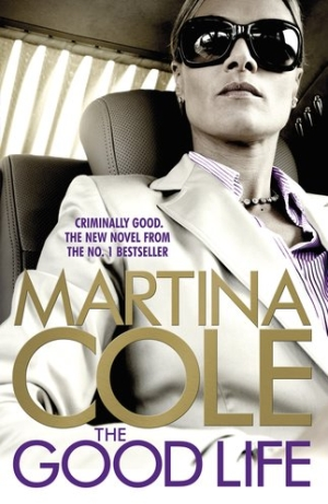 Photo of The Good Life by Martina Cole Review