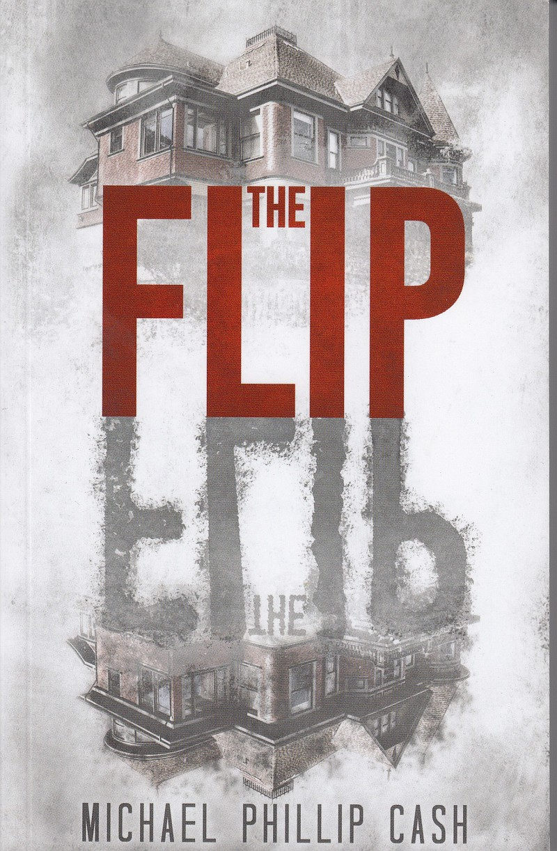 Photo of The Flip by Michael Phillip Cash Review