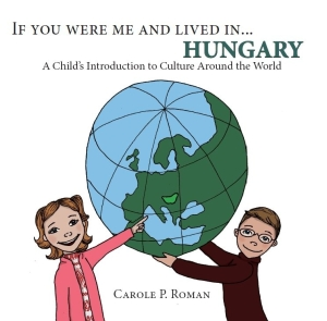 Photo of If You Were Me and Lived in… Hungary by Carole P Roman Review