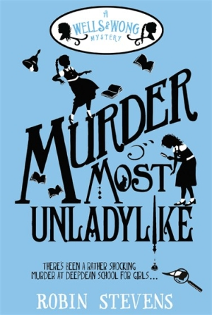 Photo of Murder Most Unladylike: A Well & Wong Mystery by Robin Stevens Review