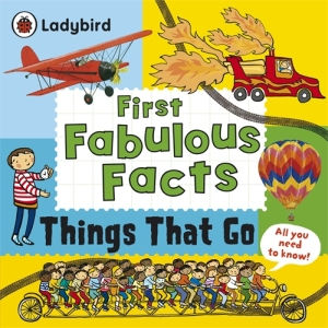 Photo of Things That Go: Ladybird First Fabulous Facts Review