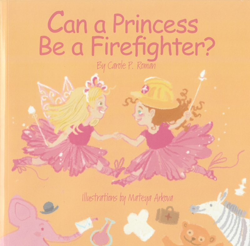 Photo of Can a Princess Be a Firefighter by Carole P Roman Review