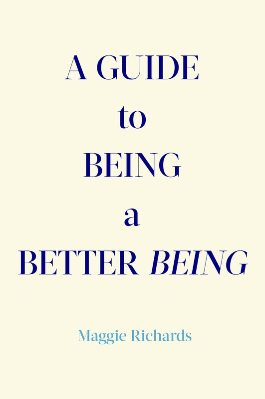 Photo of A Guide to Being a Better Being by Maggie Richards Review