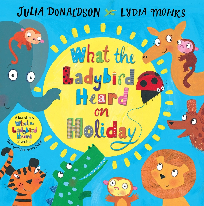 Photo of What the Ladybird Heard on Holiday by Julia Donaldson Review